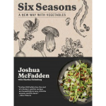 Six Seasons: A New Way with Vegetables